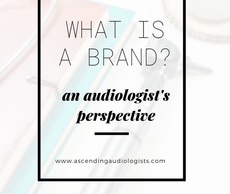 What is a brand? An audiologist's perspective.
