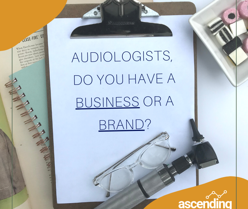 Audiologist: Brand or Business?
